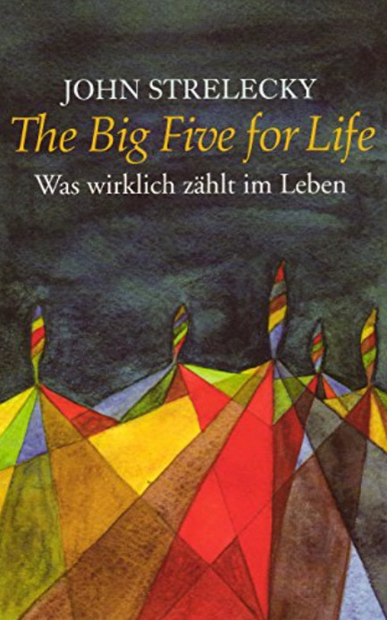 The Big Five for Life von John Strelecky
